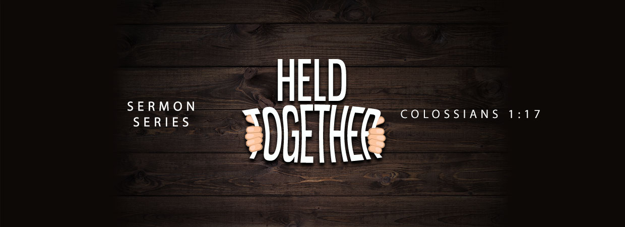 Held Together sermon series