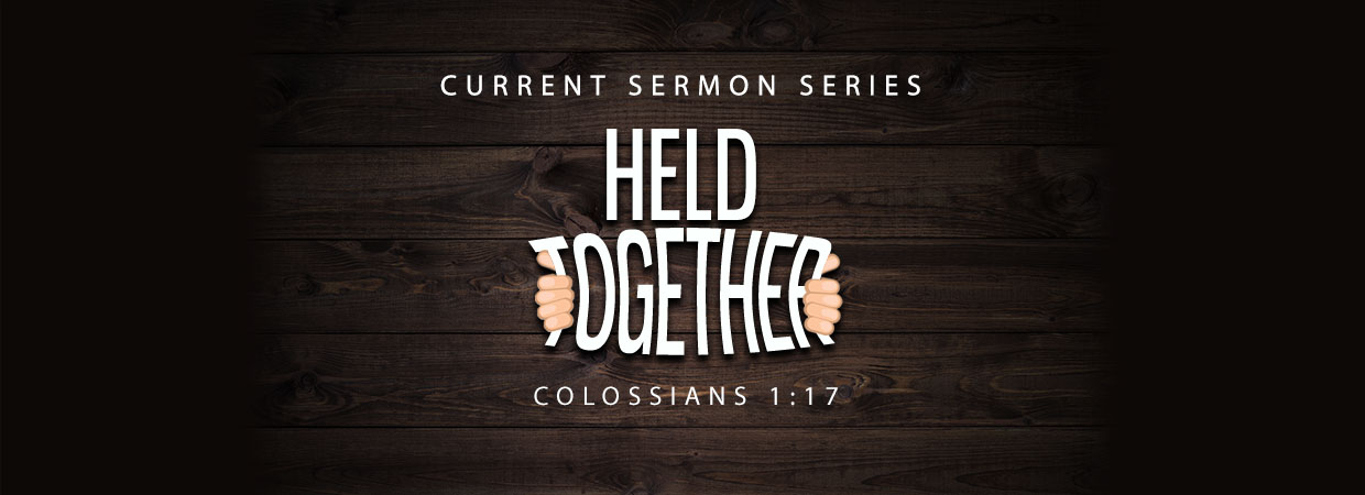 Held Together current sermon series